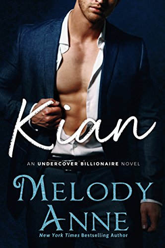 Kian (Undercover Billionaire Book 1) by [Anne, Melody]