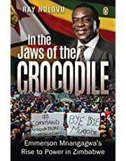 In the Jaws of the Crocodile: Emmerson Mnangagwa's Rise to Power in Zimbabwe