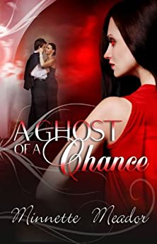 A Ghost of a Chance [Ghost Trilogy, Book One] by [Meador, Minnette]