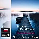 Przypadek sprawil | Barbara Rybaltowska
