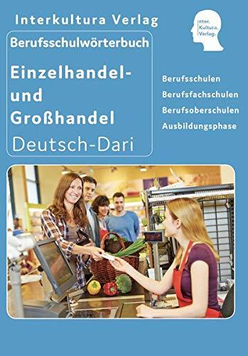 Berufsschulwörterbuch für Einzel- und Großhandel: Deutsch-Dari (Berufsschulwörterbuch Deutsch-Dari / Zweisprachige Fachbücher für Berufsschulen)
