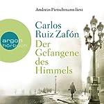 Der Gefangene des Himmels (Friedhof der vergessenen Bücher 3) | Carlos Ruiz Zafón