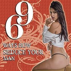 69 Ways How Seduce Your Man