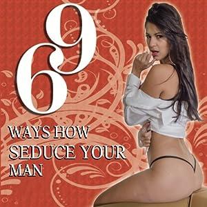 69 Ways How Seduce Your Man Audiobook