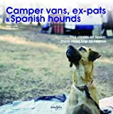 Camper Vans, Ex-pats and Spanish Hounds: The Strays of Spain: from Road Trip to Rescue