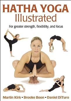 Hatha Yoga illustrated by [Boon, Brooke, Kirk, Martin, DiTuro, Daniel]