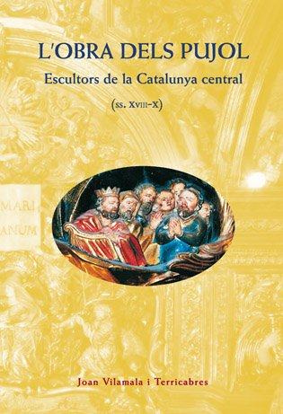 Descargar Libro Els Pujol, Escultors De La Catalunya Central Joan Vilamala Terricabres