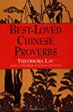Best Loved Chinese Proverbs, Theodora Lau and Kenneth Lau, 0060951338