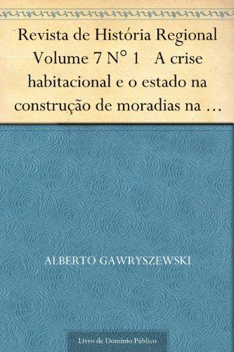 Revista de História Regional Volume 7 N° 1 A crise habitacional e o estado na construção de moradias na cidade do Rio de Janeiro (1945-50)