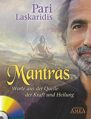 MANTRAS. Worte aus der Quelle der Kraft und Heilung