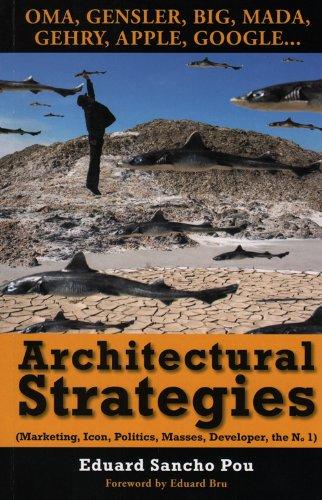 Descargar Libro Architectural Strategies: Marketing, Icon, Politics, Masses, Developer, No. 1 Eduard Sancho Pou