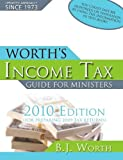 Worth's Income Tax Guide for Ministers: For Preparing 2009 Tax Returns by B. J. Worth (2009-12-01)