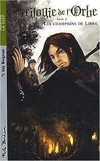 La Trilogie de l'Orbe, tome 2 : Champions de Libra par Guy Bergeron