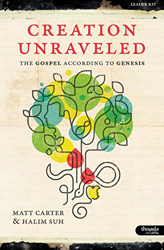 Creation Unraveled: The Gospel According to Genesis - Leader Kit