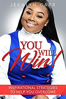 You Will Win: Inspirational Strategies To Help You Overcome by [Carr, Jekalyn]