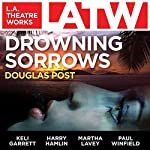 Drowning Sorrows | Douglas Post