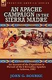 An Apache Campaign in the Sierra Madre, John G. Bourke, 0857064088