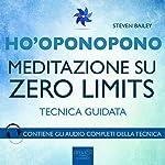 Ho'oponopono: Meditazione su Zero Limits | Steven Bailey