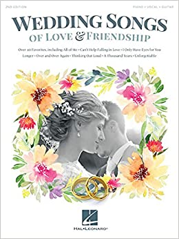 Wedding Songs Of Love Friendship Hal Leonard Corp
