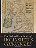 The Oxford Handbook of Holinshed's Chronicles (Oxford Handbooks)