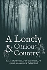 A Lonely and Curious Country: Tales from the Lands of Lovecraft Paperback