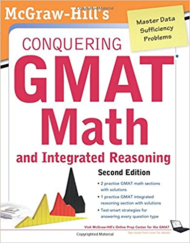 McGraw-Hills Conquering the GMAT Math and Integrated Reasoning, 2nd