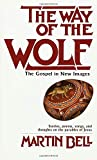 img - for The Way of the Wolf: The Gospel in New Images book / textbook / text book
