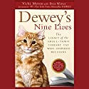 Dewey's Nine Lives: The Legacy of the Small-Town Library Cat Who Inspired Millions Audiobook by Vicki Myron Narrated by Andrea Gallo