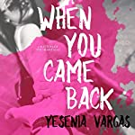 When You Came Back: Matters of the Heart, Book 1 | Yesenia Vargas