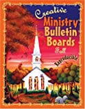 Creative Ministry Bulletin Boards, Cindy Schooler, 1885358911