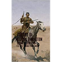 The Art of Frederic Remington Volume III 1890-1909 (11 Full Color Paintings): (The Amazing World of Art, Old West/Native American and Cowboys)