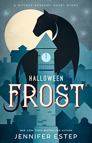 Halloween Frost: A Mythos Academy short story by [Estep, Jennifer]