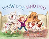 Snow Dog, Sand Dog, Linda Joy Singleton, 0807575364