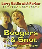 : Boogers and Snot: A Granfather's Story (Spanish and English Edition)