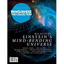 Relativity: Einstein's mind-bending Universe (New Scientist: The Collection Book 4)