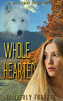 Whole-Hearted: A Malsum Pass Novel by [Forrest, Kimberly]