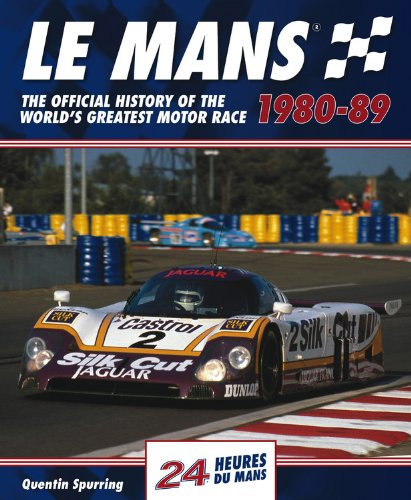 Le Mans 24 Hours 1980-89: The Official History of the World's Greatest Motor Race 1980-89