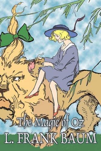 Read Online The Magic of Oz by L. Frank Baum, Fiction, Fantasy, Fairy Tales, Folk Tales, Legends & Mythology ebook