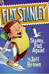 Stanley, Flat Again! (Flat Stanley Book 6) Kindle Edition