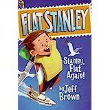 Stanley, Flat Again! (Flat Stanley Book 6)