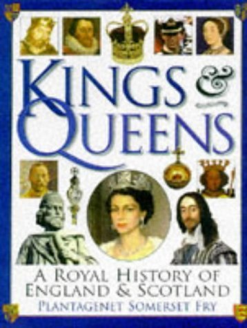Kings and Queens of England and Scotland by Plantagenet Somerset Fry - Mall Somerset Shopping