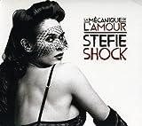 Stefie Shock/ La Mecanique De L'amour