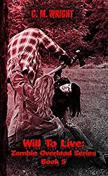 Will To Live: Zombie Overload Series Book 5