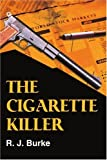 The Cigarette Killer, C. Burke, 0595342841