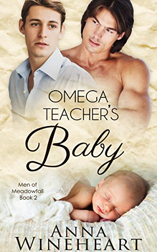 Omega Teacher's Baby (Men of Meadowfall Book 2) by [Wineheart, Anna]