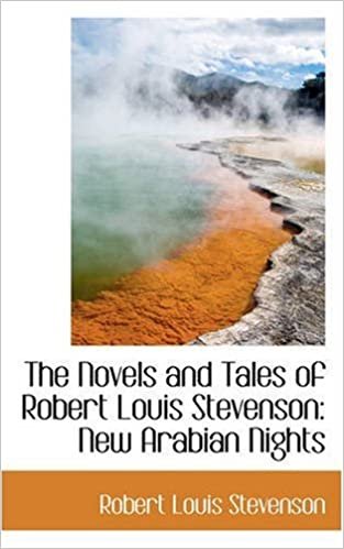 The Novels and Tales of Robert Louis Stevenson: New Arabian Nights