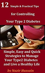 How to Overcome TypeII Diabetes -- 12 Simple & Practical Tips for Controlling Type2 Diabetes and Live a Healthy Life