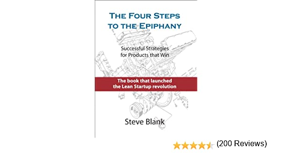 Amazon.com: The Four Steps to the Epiphany eBook: Steve Blank ...
