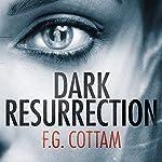 Dark Resurrection: The Colony, Book 2 | F. G. Cottam