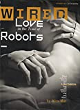 Wired Magazine November 2017 | Love in the time of Robots